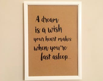 A dream is a wish your heart makes Disney Cinderella Quote A4 print