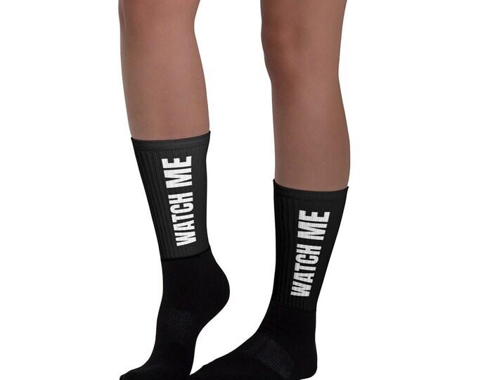 """Watch Me"""" Socks"""