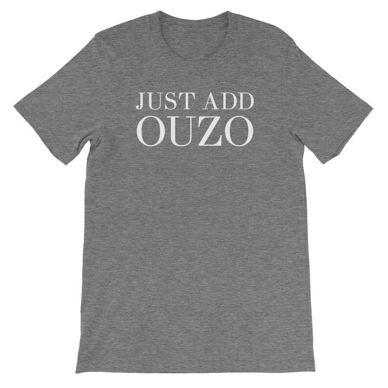 3633105c35513 Just Add Ouzo T-Shirt -- Funny Greek T-Shirt -- Short-Sleeve Unisex T-Shirt