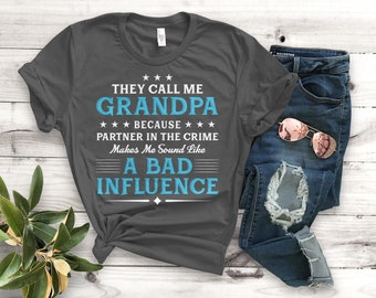 b32629e6 They Call Me Grandpa Because Partner in the Crime Makes Me Sound Like a Bad  Influence Unisex T-Shirt - Unisex Clothing - Custom Shirts. Artistshot