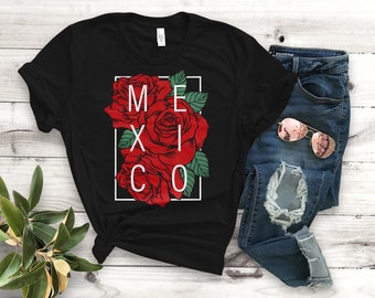 fb5612298e Mexico with Roses Unisex T-Shirt - Unisex Clothing - Latina Shirts -  Feminism Tees - Womens Right Designs - Mexico Tee - Mexican T-Shirt