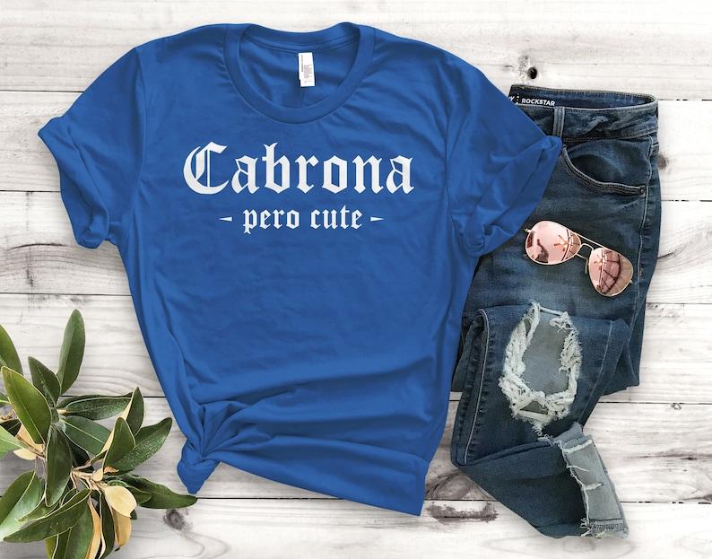 74fdcff8 Cabrona Pero Cute Unisex T-Shirt Unisex Clothing Latina | Etsy