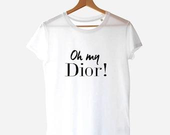Oh My DIOR ! Graphic T-Shirt, Dior tee, Dior Shirt, Unisex Shirt, Christian Dior  tshirt 04b5b11762cb