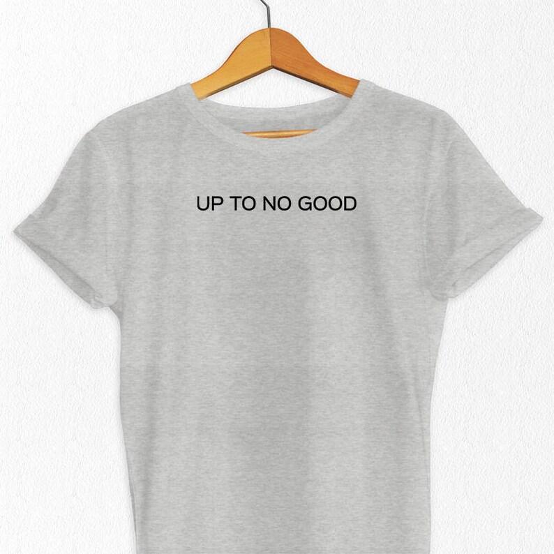 Bis keine gute T Shirt lustige Sprüche Shirt Slogan Tshirt | Etsy