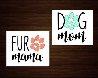 Dog Mom Decal | Fur Mama Decal | Dog Mom | Dog Decal | Pet Decal | Vinyl Decal | Mom Decal | Paw Decal | Paw | Car Vinyl Decal | Vinyl Decal