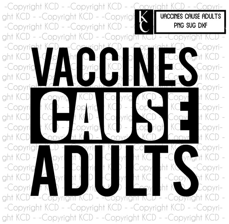 Vaccines Cause Adults SVG DXF T shirt design, cut file, sublimation,  vaccinate your crotch gobblins