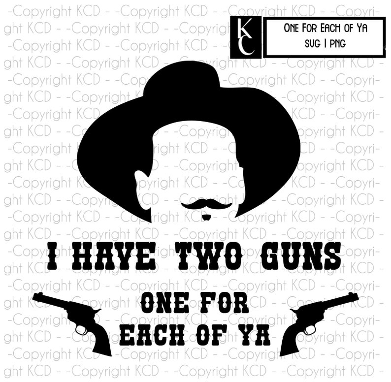 5a5169bb4dbb1 Tombstone SVG Doc Holliday Two Guns One For Each Of Ya