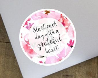 Start Each Day With A Grateful Heart Sticker, Laptop sticker, Yeti Sticker, Tumbler Sticker