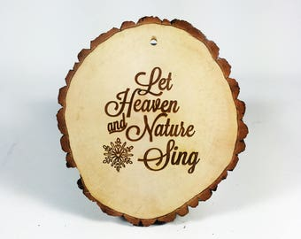 Let Heaven And Nature Sing Tree Slice Christmas Ornament