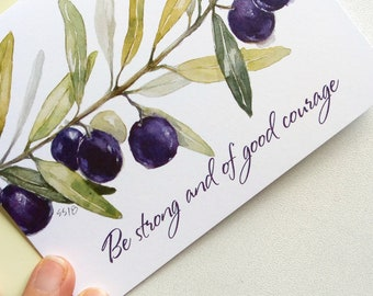 Be Strong And Of Good Courage / Joshua 1 / Olives / Botanical