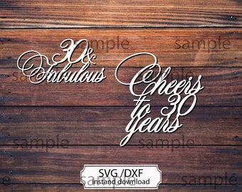 30 and fabulous, cheers to 30 years SVG cutting file,  Happy Birthday Cake topper SVG, Instant Download Papercut Template design for Cricut