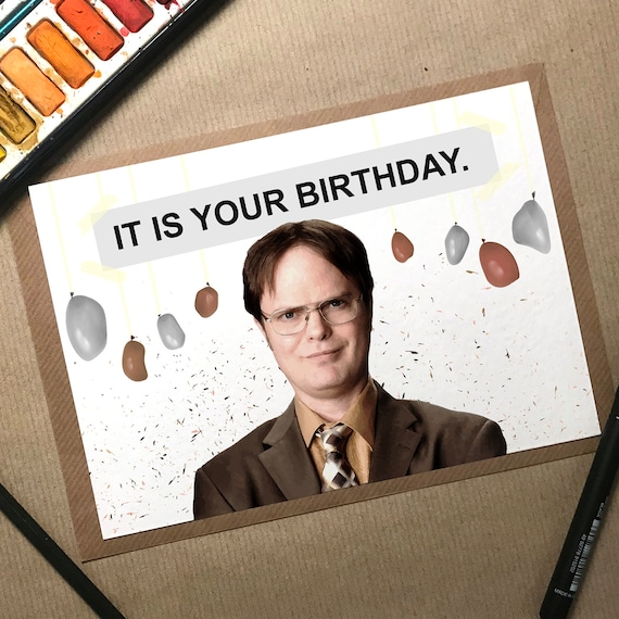 Funny Birthday Card The Office Dwight Schrute It Is Your Tv Show Us