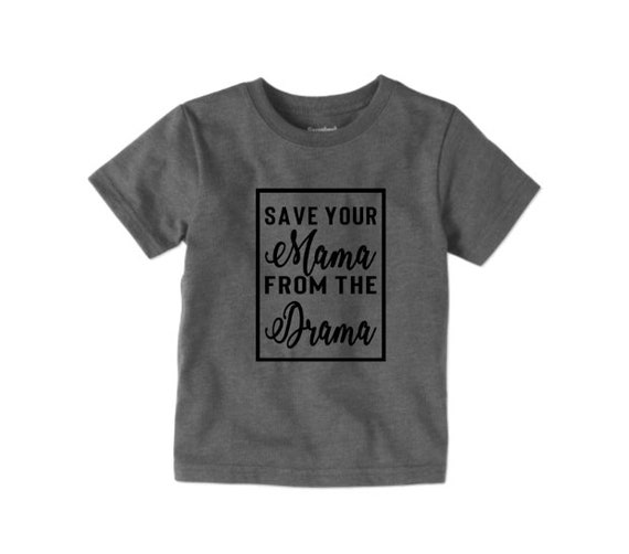Image Etsy Save Your Mama From The Drama Kids Toddler Tshirt And Baby Etsy