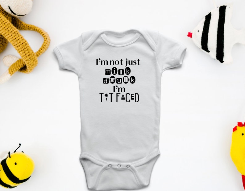 I/'m not just Milk Drunk..I/'m tit faced Funny Baby Shower Gift