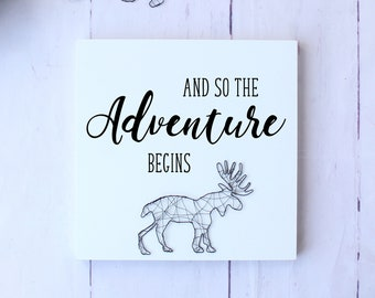 And so the adventure begins moose wood sign, nursery wood sign, boy nursery decor, wildlife wall art, baby farmhouse