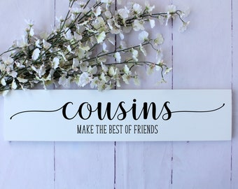 Cousins make the best of friends wood sign, Gift for cousins. Family aunt uncle gift, wooden sign