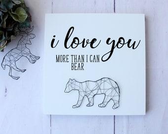 I love you more then I can bear wood sign, I love you nursery wood sign, boy nursery decor, wildlife wall art, modern farmhouse