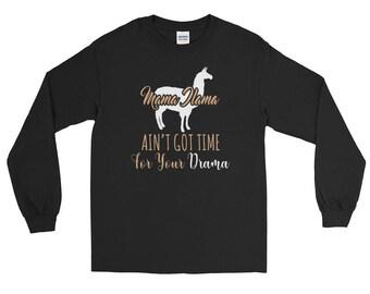 Mama Llama aint got time for your drama Long Sleeve T-Shirt