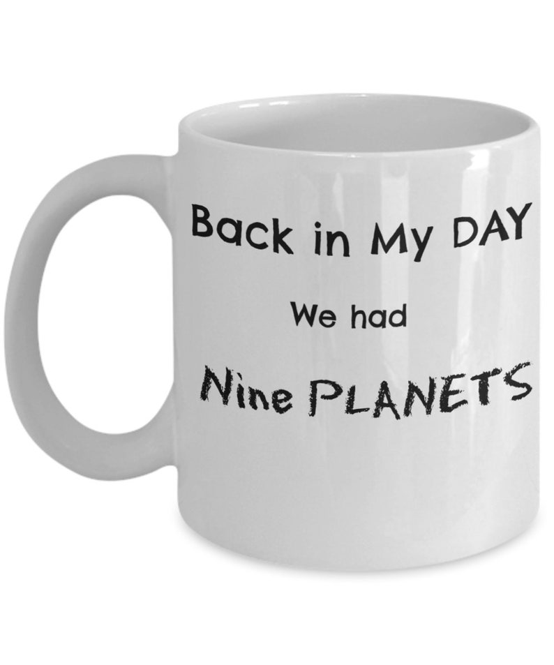 94d1ee02b29 Back in My Day We Had Nine PlanetsBack in My DayFunny Coffee | Etsy