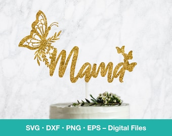 Mama Butterfly SVG Cake Topper; Card template for Mothers Day; digital download; svg files for Cricut, Silhouette, Glowforge, laser cut