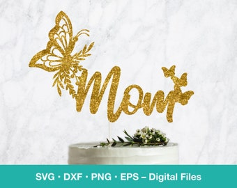 Mom Butterfly SVG Cake Topper; Card template for Mothers Day; digital download; svg files for Cricut, Silhouette, Glowforge, laser cut