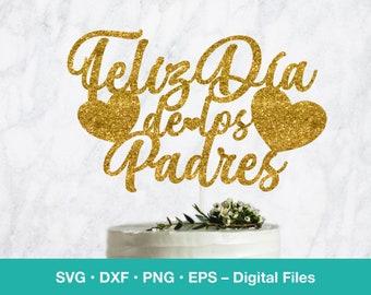 Feliz Dia de los Padres SVG Cake Topper; Spanish Card template; digital download; svg files for Cricut, Silhouette, Glowforge, laser cut