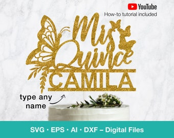 Mis Quince birthday custom name svg; Butterfly Sweet 15 svg Cake Topper; Quinceanera girl template; Personalize; svg files for Cricut; B100