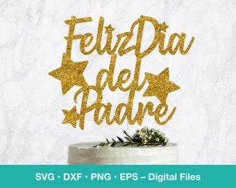 Feliz Dia del Padre SVG Cake Topper; Spanish Card template; digital download; svg files for Cricut, Silhouette, Glowforge, laser cut