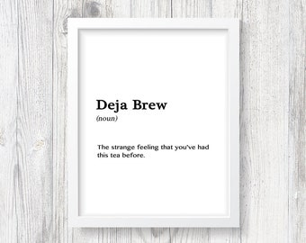 Deja Brew Print, Definition, Dictionary Word Meaning, Typography Poster, Funny Office Decor, Tea Poster, Monochrome, Black and White Picture