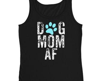 Dog Mom AF, Crazy Dog Mom