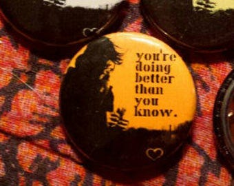 You're Doing Better: 1 Inch Pinback Button