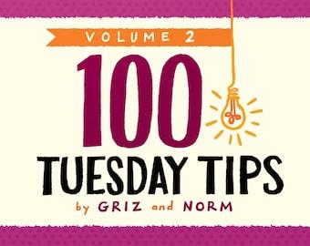 Volume 2: 100 Tuesday Tips