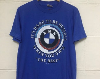 5aabfc1dc22e Vintage 1981 BMW Tshirt Its Hard To Be Humble When You Own  The Best  BMW  Motorsport