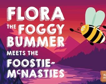 Doric children's book 'Flora the Foggy Bummer meets the Foostie-McNasties'