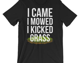 c7855f51 Lawn care Tshirt - I Came I Mowed I Kicked Grass - Landscaping Gifts -  Gifts For Dad - Funny Gift For Dad - Funny Dad Shirt
