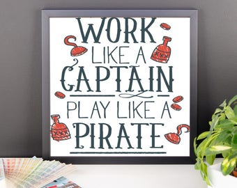 Captain Poster - Wall Art - Pirate Poster - Framed photo paper poster - Work Like A Captain - Play Like A Pirate - Office Gifts - Framed Wal