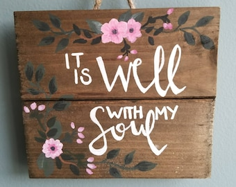 "Hand painted wooden ""It Is Well With My Soul"" sign"