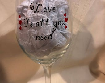 Love is all you need wine glass