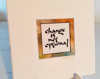 Change is not Optional   - Calligraphy Art