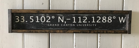 Grand Canyon University Gcu Longitude And Latitude Sign Rustic Home Decor Gift For Him Her Back To School Dorm Decor
