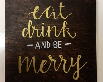 Eat, Drink, and be Merry Holiday Sign