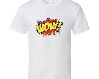 Just Wow! T Shirt