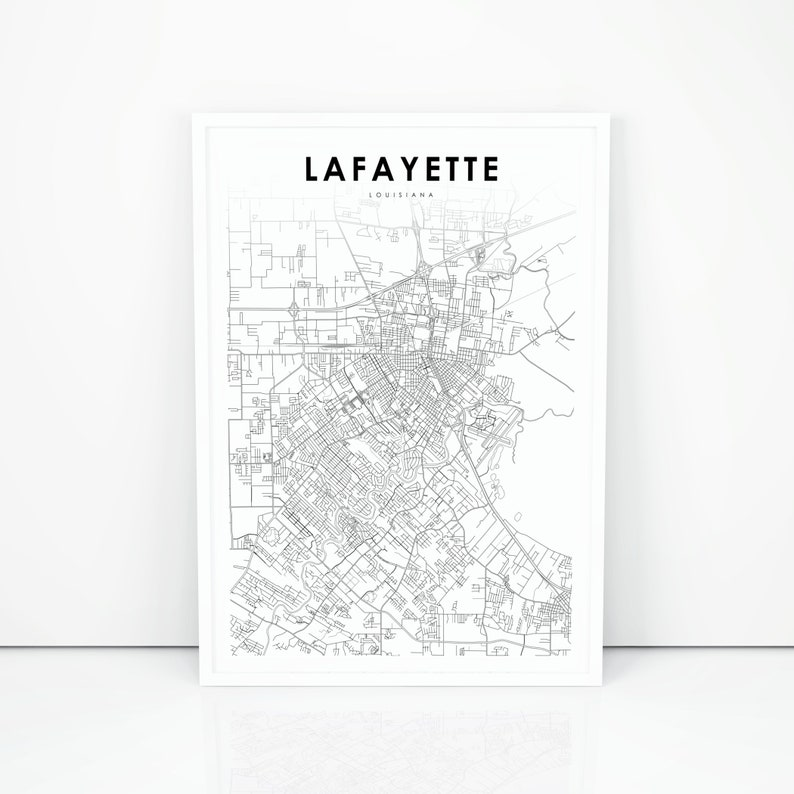 Lafayette Map Print, Louisiana LA USA Map Art Poster, City Street Road on map of south louisiana, black and white map of louisiana, political map of louisiana, official map of louisiana, enlarged printable map of louisiana, coloring map of louisiana, large map of louisiana, physical map of louisiana, blank map of louisiana, map of lake charles louisiana, printable map north carolina south carolina, view map of louisiana, 3d map louisiana, travel map of louisiana, driving map of louisiana, printable map of virginia with cities, maps by parish louisiana, detailed map of louisiana, printable map of louisiana parishes, map of southern louisiana,