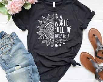 7c13c22bc Cute Sunflower Shirt for Women | Be a Sunflower Shirt | Artistic Flower  Shirt | Artistic Clothing | Sunflower T-Shirt | Peace Shirt | Love S