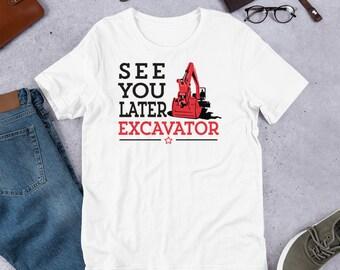 d92d02eb See You Later Excavator Shirt | Funny Excavator Shirt | Excavator Shirt For  Men | Construction Shirt | Machinery Shirt | Funny Shirt