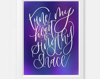 Tune My Heart To Sing Thy Grace Galaxy Background Digital Print