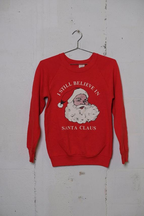 Vintage 90's I Still Believe In Santa Claus Sweatshirt Soft! S