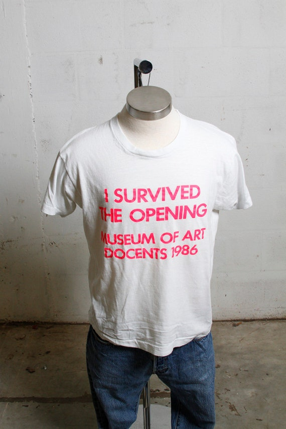 Vintage 80's I Survived The Opening Museum Of Art Docents T Shirt Soft! Thin! L