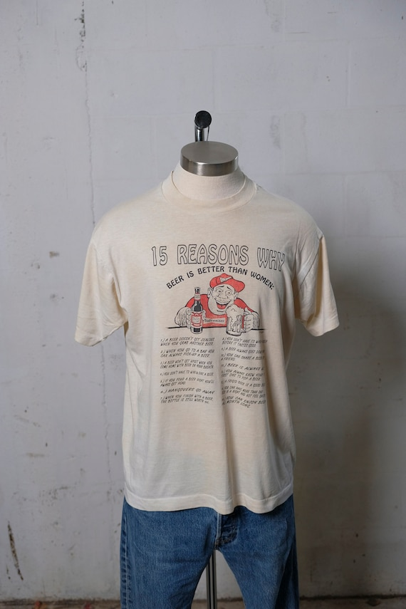 Vintage 90's 15 Reasons Why Beer Is Better Than Women T Shirt Humor! Drinkin! L