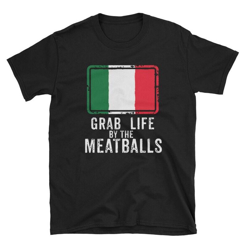 e054d229 Funny Italian Shirt Grab Life By The Meatballs Love Italy | Etsy